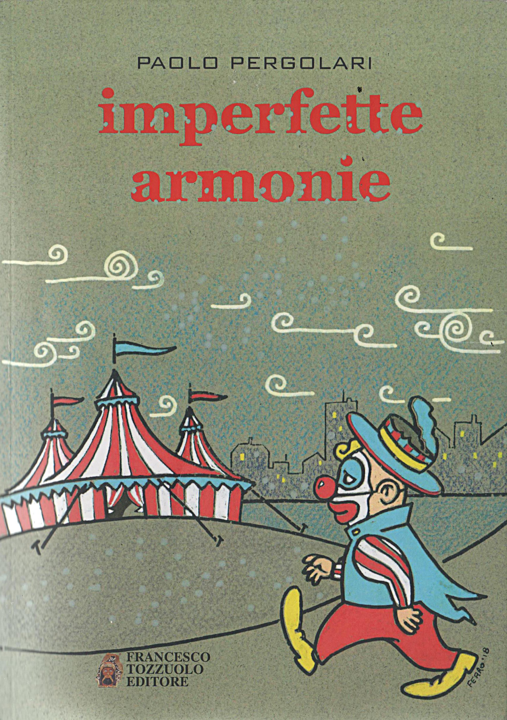 Imperfette Armonie Ovvero Intervista Con L Autore Paolo Pergolari