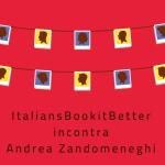 Copertina di ItaliansBookitBetter incontra Andrea Zandomeneghi