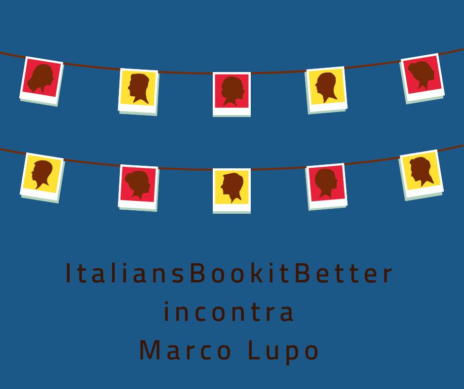ItaliansBookitBetter incontra Marco Lupo_con nome